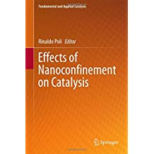 Effects of Nanoconfinement on Catalysis (Fundamental and Applied Catalysis)