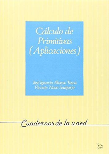 Cálculo de Primitivas (Aplicaciónes) (CUADERNOS UNED)