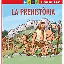 La Prehistòria (Larousse - Infantil / Juvenil - Catalán - A Partir De 5/6 Años)