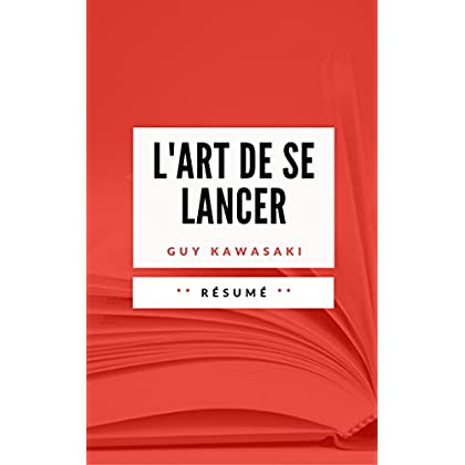 L'ART DE SE LANCER: Résumé en Français