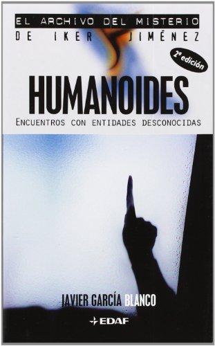 Descargar Libro Humanoides: Encuentros con entidades desconocidas (Mundo mágico y heterodoxo. El archivo de Iker Jiménez) de Javier García Blanco