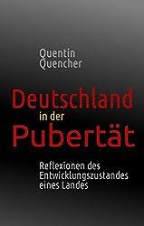 Deutschland in der Pubertät: Reflexionen des Entwicklungszustandes eines Landes