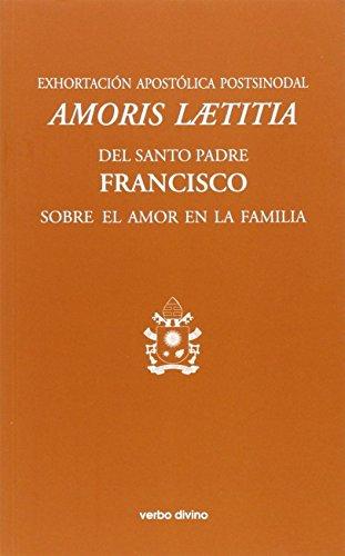 EXHORTACIÓN APOSTÓLICA POSTSINODAL AMORIS LAETITIA (Varios) por AA.VV