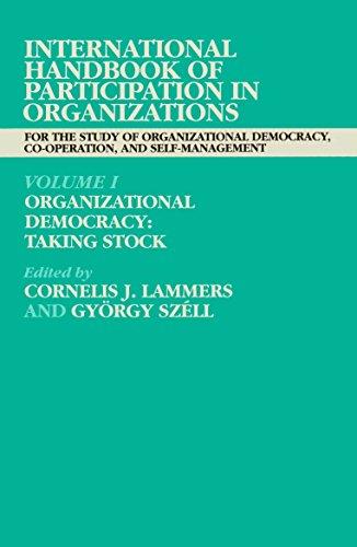 International Handbook of Participation in Organizations: Volume I: Organizational Democracy: Taking Stock: For the Study of Organizational Democracy. Organizational Democracy - Taking Stock Vol 1