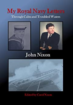My Royal Navy Letters:  Through Calm and Troubled Waters by [Nixon, John]