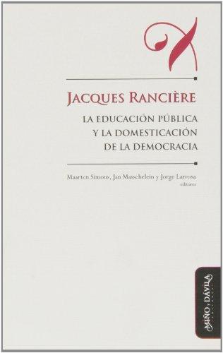 Jacques Rancière, la educación pública y la domesticación de la democracia