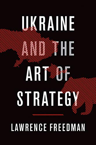 Ukraine and the Art of Strategy (English Edition)
