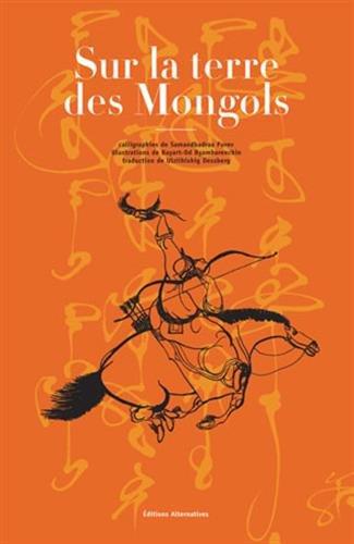 Sur la terre des Mongols par Bayart-Od Byambarenchin