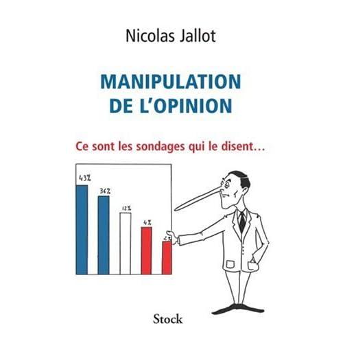 Manipulation de l'opinion : Ce sont les sondages qui le disent...