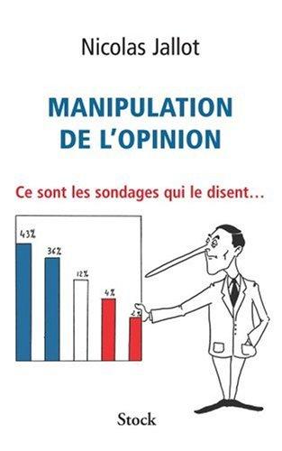 Manipulation de l'opinion : Ce sont ...