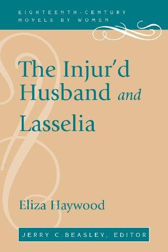 The Injur'd Husband and Lasselia (Eighteenth-century Novels by Women)