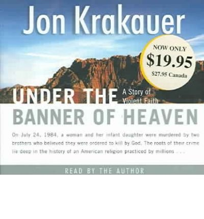 [(Under the Banner of Heaven: A Story of Violent Faith )] [Author: Jon Krakauer] [May-2005]