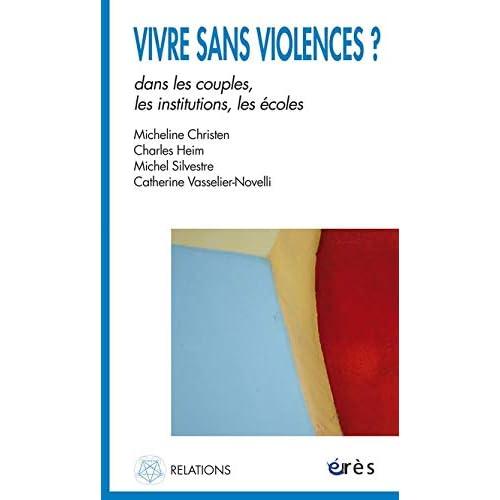 Vivre sans violences ? : Dans les couples, les institutions, les écoles