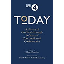 Today: A History of our World through 60 years of Conversations & Controversies (English Edition)