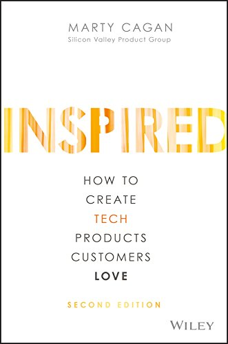 INSPIRED: How to Create Tech Products Customers Love (English Edition) por Marty Cagan