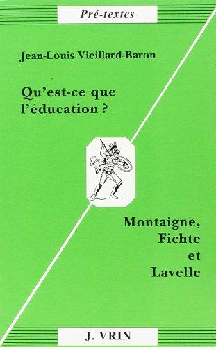 Qu'est-ce que l'ducation? Montaigne, Fichte et Lavelle