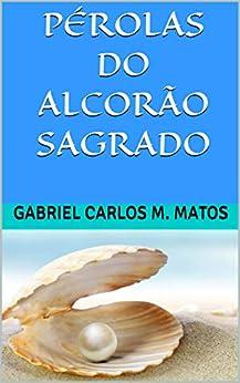 Pérolas Do Alcorão Sagrado por Gabriel-carlos Manuel Matos epub