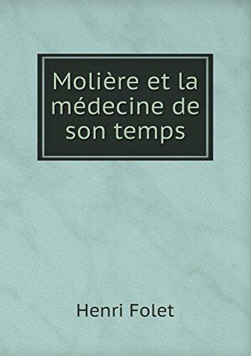 Molière et la médecine de son temps por Henri Folet