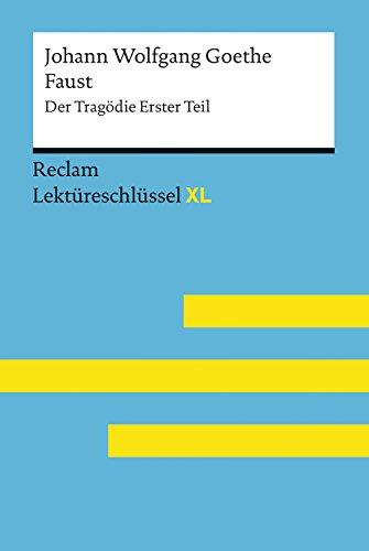 Faust I von Johann Wolfgang Goethe: Lektüreschlüssel mit Inhaltsangabe, Interpretation, Prüfungsaufgaben mit Lösungen, Lernglossar: Reclam Lektüreschlüssel XL