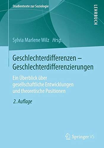 Geschlechterdifferenzen - Geschlechterdifferenzierungen: Ein Überblick über gesellschaftliche Entwicklungen und theoretische Positionen. (Studientexte zur Soziologie)