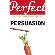 Perfect Persuasion