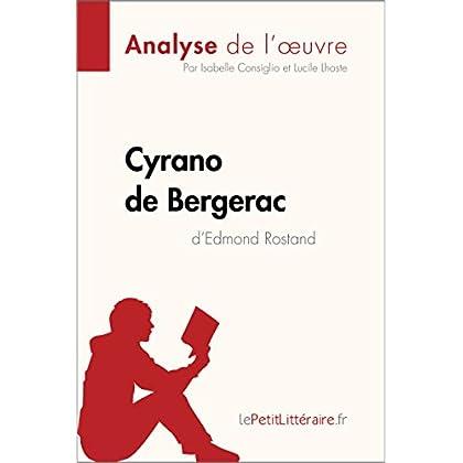 Cyrano de Bergerac d'Edmond Rostand (Analyse de l'oeuvre): Comprendre la littérature avec lePetitLittéraire.fr (Fiche de lecture)