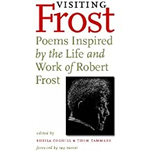 Visiting Frost: Poems Inspired By The Life & Work Of Robert Frost
