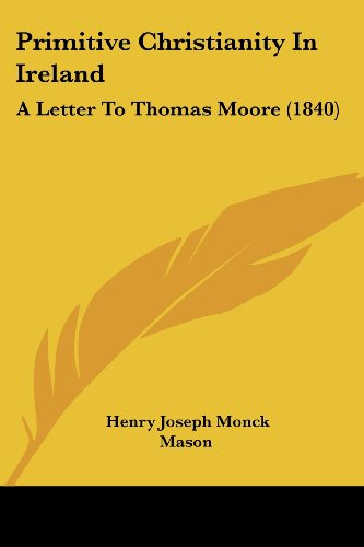 Primitive Christianity in Ireland: A Letter to Thomas Moore (1840)