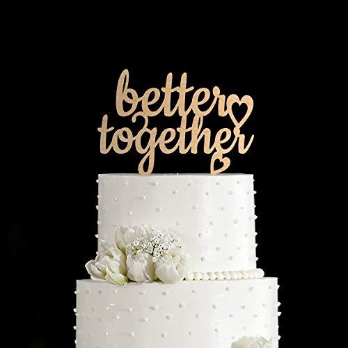 er Together,Better Together,Better Together,Better Together,Better Together Kuchendekoration, für Hochzeitstorten ()