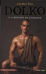 Dolko, Tome 1 : L'odyssée de l'esclave