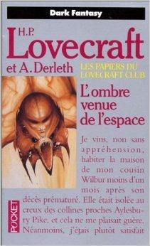 Les papiers du Lovecraft club, N° 2 : L'Ombre venue de l'espace : Et autres contes de H-P Lovecraft,August Derleth ( 1 avril 1989 )