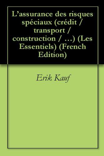 L'assurance des risques spéciaux (crédit / transport / construction / …) (Les Essentiels t. 7)