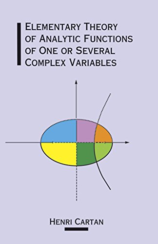 The Elementary Theory of Analytic Functions of One or Several Complex Variables (Dover Books on Mathematics)