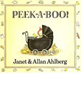 [Peek-a-Boo!] [by: Janet Ahlberg]