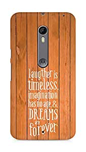 AMEZ laughter is timeless imagination has no age and dreams are forever Back Cover For Motorola Moto X Style