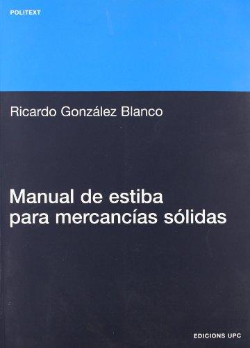 Manual de estiba para mercancias sólidas (Politext) por Ricardo González Blanco