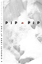Pip Pip: A Sideways Look at Time by Jay Griffiths (1999-11-01)