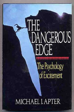 The Dangerous Edge: Psychology of Excitement