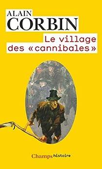 Le village des cannibales (Champs Histoire) di [Corbin, Alain]