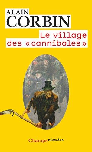 Le village des cannibales (Champs Histoire) par Alain Corbin