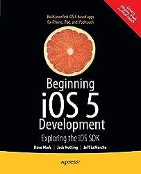 Beginning iOS 5 Development: Exploring the iOS SDK by David Mark (2011-12-22)