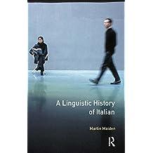 Linguistic History of Italian, A (Longman Linguistics Library)
