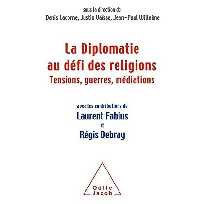 La Diplomatie au défi des religions: Tensions, guerres, médiations (OJ.SC.HUMAINES)
