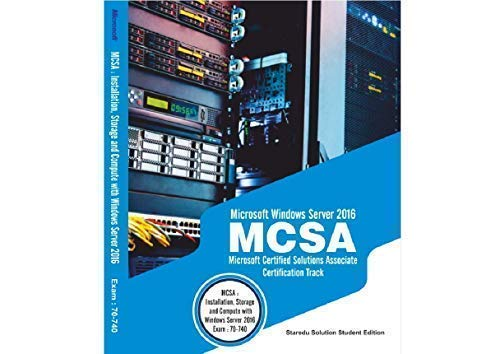 MCSA: Installation, Storage and Compute with Windows Server 2016 Exam:70-740+Lab Book