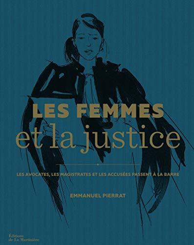 Les Femmes et la justice. Les Avocates, les magist