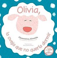 Olivia, la oveja que no quería dormir par Clementina Almeida