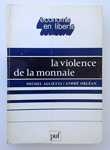 LA VIOLENCE DE LA MONNAIE