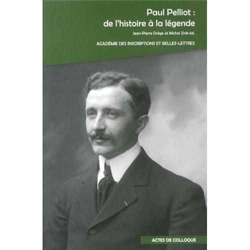 Paul Pelliot : de l'histoire à la légende