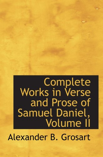 Complete Works in Verse and Prose of Samuel Daniel, Volume II