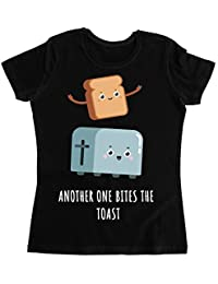 Another One Bites The Toast Camiseta para Mujer